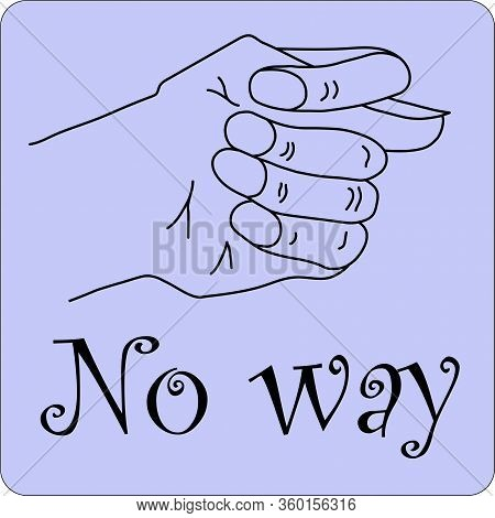 Fico Or Fig Gesture Drawn By Means Of Black Lines On The Purple Background With Words No Way