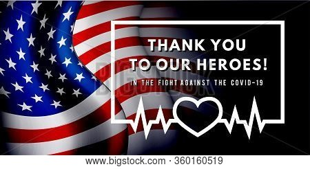 Thanks For The Heroes Helping To Fight The Coronavirus. Vector Illustration With Usa Flag On Backgro