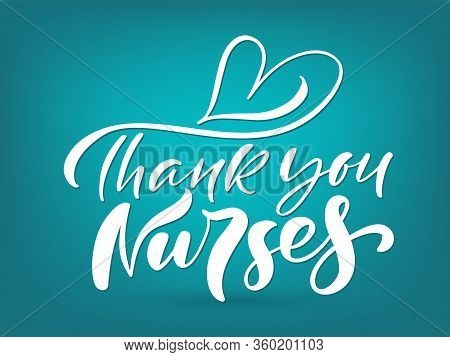 Thank You Nurses White Lettering Vector Text And Heart On Turquoise Background. Illustration For Int