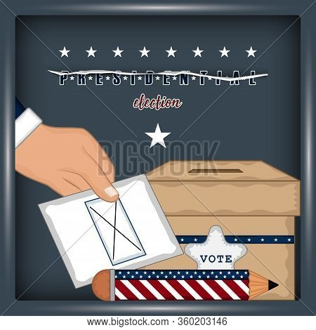 Hand With An Electoral Card. Ballot Box. Presidential Election Poster - Vector Illustration