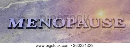 Menopause , Writen Wooden Letters On Stone Background