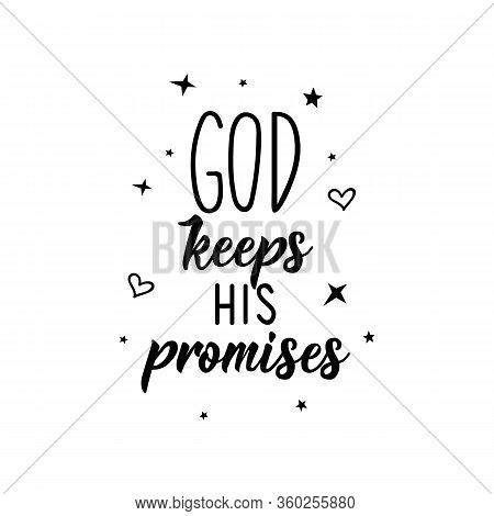 God Keeps His Promises. Lettering. Can Be Used For Prints Bags, T-shirts, Posters, Cards. Calligraph