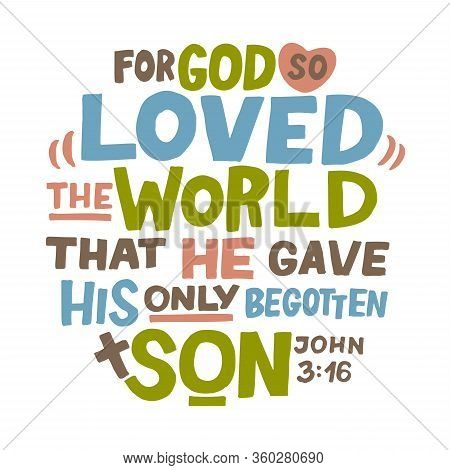 Hand Lettering For God So Loved The World, That He Gave His Only Begotten Son. John 3 16.