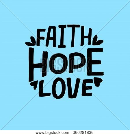 Hand Lettering With Bible Verse Faith, Hope, Love.