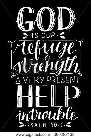Hand Lettering With Inspirational Quote God Is Our Refuge And Strength, A Very Present Help In Troub