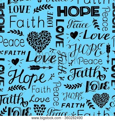 Seamless Christian Pattern With Hand Lettering Words Faith, Hope, Love, Peace And Hearts.