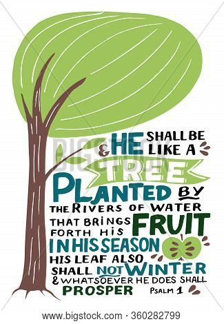 Hand Lettering With Bible Verse He Shall Be Like A Tree. Psalm 1