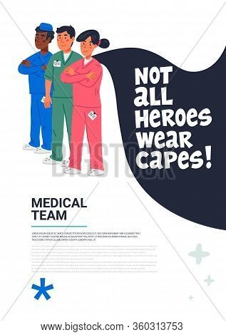 Hero Doctor Poster. Confident Doctors And Nurse With Cape And Not All Heroes Weat Capes Text. Medica