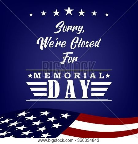 Sorry We Re Closed For Memorial Day Design Template Sign For Flyers, Posters, Retail, Shop, Prints,