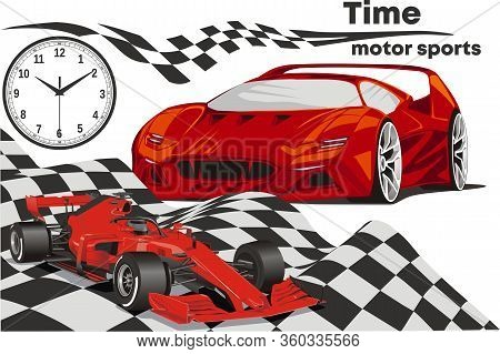 Time Motorsport-racing Car And Supercar. Vector Illustration Of Sports Car, Luxury Car, The Dial Of