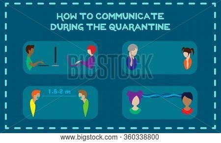 Coronavirus Concept Illustration Of Communication During Quarantine: Online, Phone, Keeping The Dist