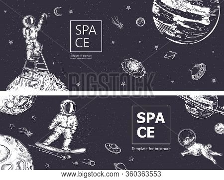 Set Of Horizontal Space Banners. Astronaut Draws A Starry Sky. Astronaut Is Standing On The Stairs.