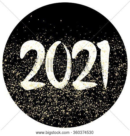 2021 Sign With Golden Vector Dust On Black Background