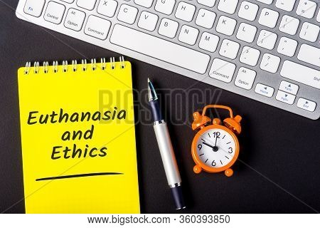 Euthanasia And Ethics. The Legal And Medical Dilemma Of Ending A Patient Life