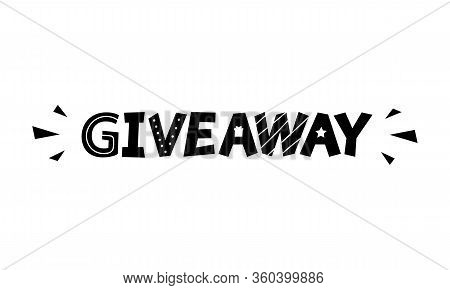 Giveaway Geometric Banner. Hand Drawn Lettering Illustration With Phrase Giveaway