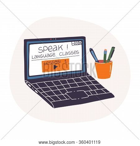 Distant Education, Language Learning Online From Home, Self-isolation And Quarantine Pastime Concept