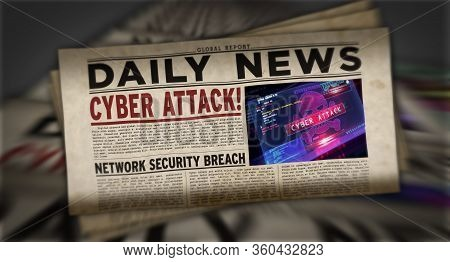 Cyber Attack Breaking News - Daily Newspaper Printing. Danger Warning In Vintage Paper Media Press P
