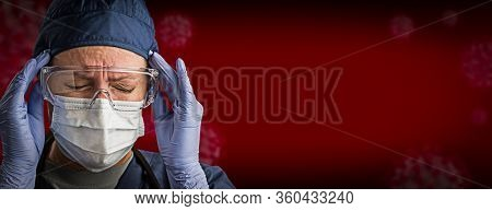 Banner of An Upset Female Doctor or Nurse In Medical Face Mask and Protective Gear With Coronavirus Behind.