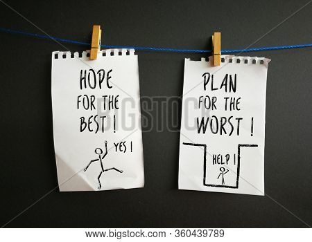 Notes hanging on string, hope for the best, plan for the worst