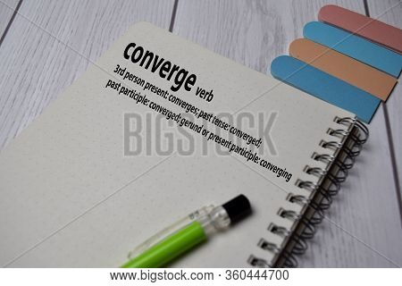 Definition Of Converge Word With A Meaning On A Book. Dictionary Concept