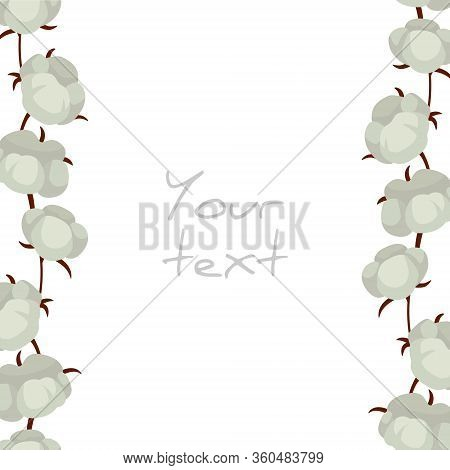 Vertical Cotton Bolls Borders; Frame With Cotton Plants For Greeting Cards, Invitations, Posters, Ba