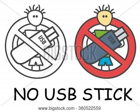 Funny Vector Stick Man With Usb Flash Drive In Children's Style. Ban Sign Red Prohibition. Stop Symb