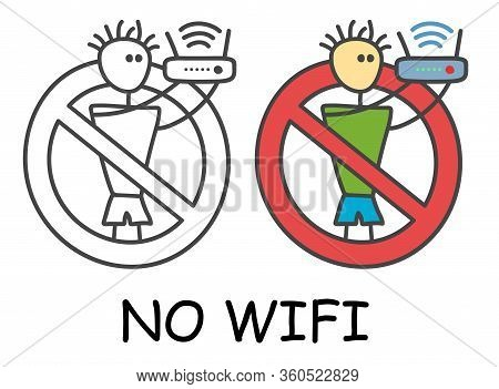 Funny Vector Stick Man With A Router In Children's Style. No Wi-fi Signal Sign Red Prohibition. Stop