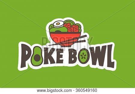 Poke Bowl, Seafood Emblem And Stamp. Fish Bar Badge