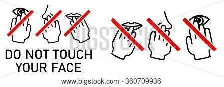 Set Of Do Not Touch Your Face Icon. Simple Black White Drawing With Hand Touching Mouth, Nose, Eye C