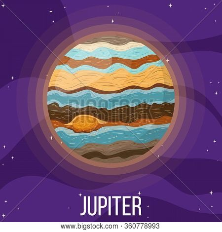 Jupiter Planet In Space. Colorful Universe With Jupiter. Cartoon Style Illustration For Any Design.