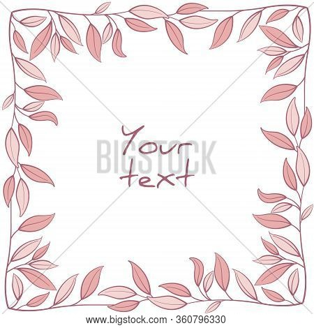 Vector Foliate Frame; Square Frame With Pink Leaves For Greeting Cards, Invitations, Wedding Cards,