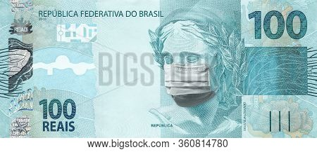 Concept For Economic Impact Of The Coronavirus Pandemic. Brazilian Real - Brl Currency. One Hundred
