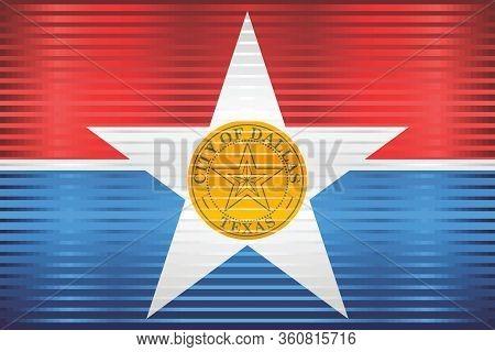 Shiny Grunge Flag Of The Dallas - Illustration,  Three Dimensional Flag Of Dallas