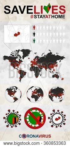 Infographic About Coronavirus In Zambia - Stay At Home, Save Lives. Zambia Flag And Map, World Map W