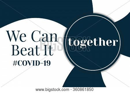 Inspirational Positive Quote About Novel Coronavirus Covid-19 Pandemic. Template For Background, Ban