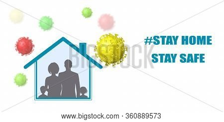 Coronavirus Protection. Stay Home. Silhouettes Of People Inside The House And Viruses Around.