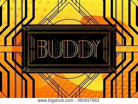 Art Deco Buddy Text. Decorative Greeting Card, Sign With Vintage Letters.