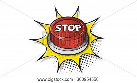Red Stop Button Expression Text On A Comic Bubble With Halftone. Vector Illustration Of A Bright And