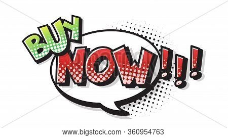 Buy Now Expression Text On A Comic Bubble With Halftone. Vector Illustration Of A Bright And Dynamic