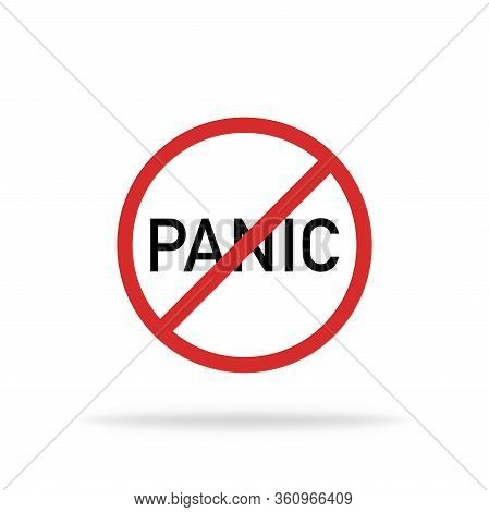 Don't Panic Warning Sign. Coronavirus Epidemic Icon. Isolated Vector Danger Sign. Stop Red Panic Tex