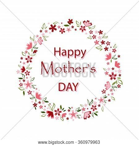 Happy Mother's Day Card. Bright Spring Concept Illustration With Flowers In Vector. I Love You Mum R