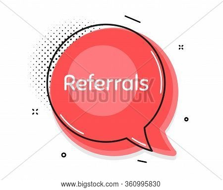 Referrals Symbol. Thought Chat Bubble. Referral Program Sign. Advertising Reference. Speech Bubble W