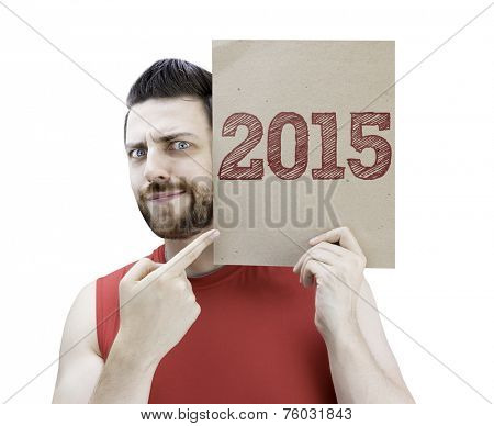 Man holding a card with the text 2015 on white background