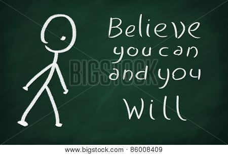 On the blackboard draw character and write Believe you can and you will poster