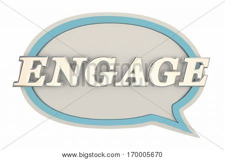 Engage Speech Bubble Communicate Interact 3d Illustration