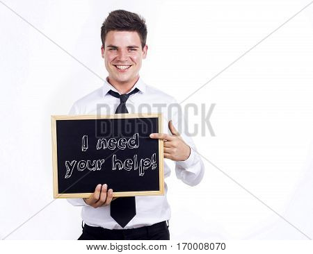 I Need Your Help! - Young Smiling Businessman Holding Chalkboard With Text