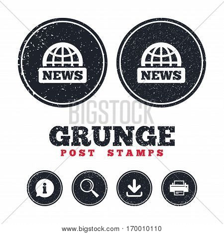Grunge post stamps. News sign icon. World globe symbol. Information, download and printer signs. Aged texture web buttons. Vector