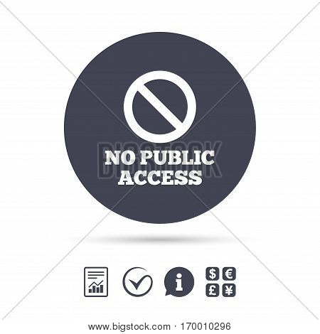 No public access sign icon. Caution stop symbol. Report document, information and check tick icons. Currency exchange. Vector
