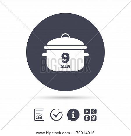 Boil 9 minutes. Cooking pan sign icon. Stew food symbol. Report document, information and check tick icons. Currency exchange. Vector