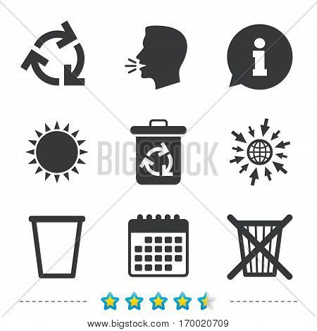 Recycle bin icons. Reuse or reduce symbols. Trash can and recycling signs. Information, go to web and calendar icons. Sun and loud speak symbol. Vector